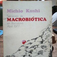 Libros de segunda mano: SEMINARIO DE MACROBIÓTICA EN BARCELONA ABRIL 1977 - MICHIO KUSHI. Lote 187110103