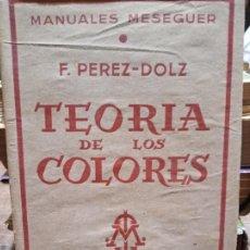 Libros de segunda mano: LA TEORIA DE LOS COLORES - F. PEREZ-DOLZ . Lote 187110428