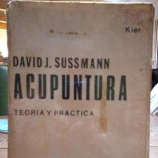 Libros de segunda mano: ACUPUNTURA TEORIA Y PRACTICA - DAVID J. SUSSMANN . Lote 187111856