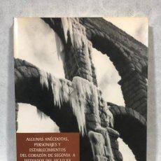 Libros de segunda mano: ALGUNAS ANÉCDOTAS Y PERSONAJES DE SEGOVIA. Lote 187112687