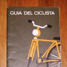 Libros de segunda mano: GUÍA DEL CICLISTA. - JEFATURA CENTRAL DE TRÁFICO DEL MINISTERIO DE GOBERNACIÓN, 1965. Lote 187116675