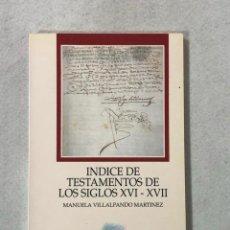 Libros de segunda mano: ÍNDICE DE TESTAMENTOS DE LOS SIGLOS XVI-XVII. Lote 187157535