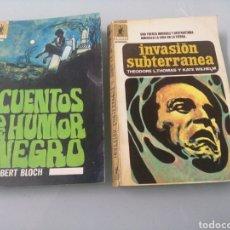 Libros de segunda mano: CUENTOS DE HUMOR NEGRO. ROBERT BLOCH. INVASION SUBTERRÁNEA. THEODIRES L. THOMAS. Lote 187164280