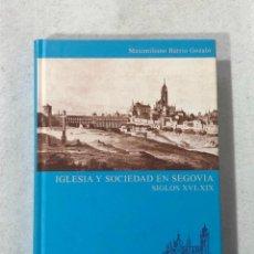 Libros de segunda mano: IGLESIA Y SOCIEDAD EN SEGOVIA SIGLOS XVI-XIX . Lote 187180128