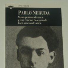 Libros de segunda mano: VEINTE POEMAS DE AMOR Y UNA CANCIÓN DESESPERADA. CIEN SONETOS DE AMOR - PABLO NERUDA -PLAZA & JANES . Lote 187325426