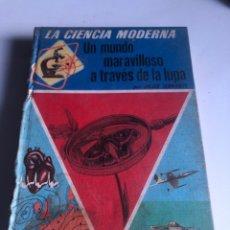 Libros de segunda mano: UN MUNDO MARAVILLOSO A TRAVÉS DE LA LUPA. Lote 187326211