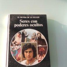 Libros de segunda mano: SERES CON PODERES OCULTOS / EL MUNDO DE LO OCULTO. Lote 187332035