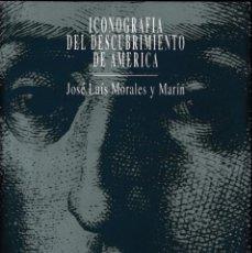 Libros de segunda mano: ICONOGRAFIA DEL DESCUBRIMIENTO DE AMERICA - J.L.MORALES Y MARÍN - GENERALITAT VALENCIANA 1993. Lote 187372951