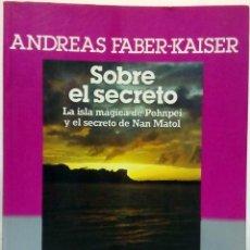 Libros de segunda mano: ANDREAS FABER-KAISER - SOBRE EL SECRETO. PLAZA & JANÉS, 1985.. Lote 187374323