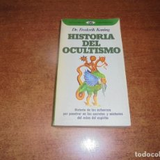 Libros de segunda mano: HISTORIA DEL OCULTISMO (DR. FREDERICK KONING) 1ª ED. 1979. Lote 187380520