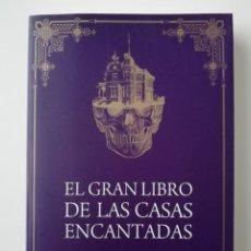Libros de segunda mano: EL GRAN LIBRO DE LAS CASAS ENCANTADAS - CLARA TAHOCES - ED. LUCIÉRNAGA 2019 . Lote 187391152