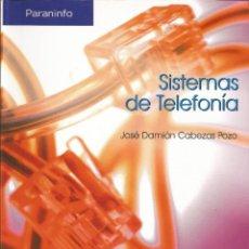 Libros de segunda mano: SISTEMAS DE TELEFONÍA. SISTEMAS DE TELECOMUNICACIONES E INFORMÁTICOS. J. DAMIAN CABEZAS. . Lote 187392478