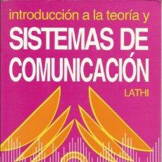 Libros de segunda mano: INTRODUCCIÓN A LA TEORÍA Y SISTEMAS DE COMUNICACIÓN. B. P. LATHI. INGENIERÍA EN TELECOMUNICACIONES. . Lote 187393752