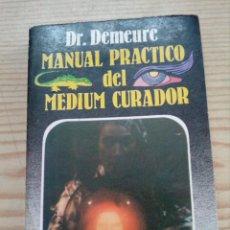 Libros de segunda mano: MANUAL PRACTICO DEL MEDIUM CURADOR - DR DEMEURE - 1985. Lote 187397072