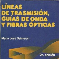 Libros de segunda mano: LÍNEAS DE TRANSMISIÓN, GUÍAS DE ONDA Y FIBRAS ÓPTICAS. MARÍA JOSÉ SALMERÓN. . Lote 187397882