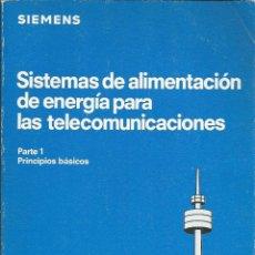 Libros de segunda mano: SISTEMAS DE ALIMENTACIÓN DE ENERGÍA PARA LAS TELECOMUNICACIONES. H. GUMHALTTER. SIEMENS. . Lote 187398236