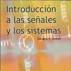 Libros de segunda mano: INTRODUCCIÓN A LAS SEÑALES Y LOS SISTEMAS. D. K. LINDNER. . Lote 187398330