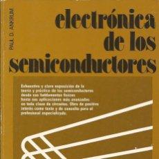 Libros de segunda mano: ELECTRÓNICA DE LOS SEMICONDUCTORES. PAUL D. ANKRUM. . Lote 187398642