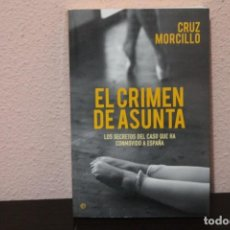 Libros de segunda mano: EL CRIMEN DE ASUNTA, LOS SECRETOS DEL CASO QUE HA CONMOVIDO A ESPAÑA. Lote 187399632