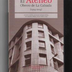 Libros de segunda mano: GIJÓN: EL ATENEO OBRERO DE LA CALZADA ( 1904-2004 ). Lote 187412011
