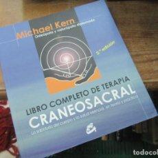 Libros de segunda mano: LIBRO COMPLETO DE TERAPIA CRANEOSACRAL, MICHAEL KERN. L.2604-848. Lote 187416000