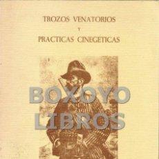 Libros de segunda mano: COVARSÍ VICENTELL, ANTONIO. TROZOS VENATORIOS Y PRÁCTICAS CINEGÉTICAS. Lote 185657820
