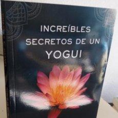 Libros de segunda mano: INCREIBLES SECRETOS DE YOGUI - HAANEL, CHARLES F.. Lote 187421953