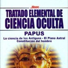 Livres d'occasion: TRATADO ELEMENTAL DE CIENCIA OCULTA. LA CIENCIA DE LOS ANTIGUOS. PAPUS. ES -276. Lote 187422692