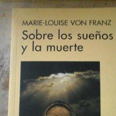 Libros de segunda mano: MARIE-LOUISE VON FRANZ: SOBRE LOS SUEÑOS Y LA MUERTE (BARCELONA, 2007). Lote 187424648