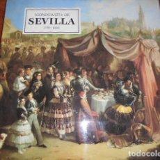 Libros de segunda mano: ICONOGRAFIA DE SEVILLA 1790-1868 / MUY BUEN ESTADO. Lote 187434286