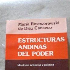 Libros de segunda mano: M. ROSTWOROWSKI DE DIEZ CANSECO, ESTRUCTURAS ANDINAS DEL PODER (1983). Lote 187444265