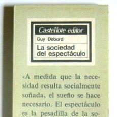 Libros de segunda mano: LA SOCIEDAD DEL ESPECTACULO - GUY DEBORD - CATELLOTE EDITOR. 1976. PRIMERA EDICION. Lote 187452960