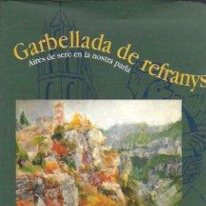 Libros de segunda mano: GARBELLADA DE REFRANYS / J.M. SUGRANYES. DEDICAT PER L' AUTOR. VALLS : COSETÀNIA, 2000. 24X17CM.141P. Lote 187485217
