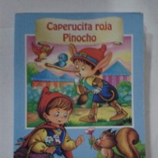 Libros de segunda mano: CAPERUCITA ROJA. PINOCHO. Lote 187487878