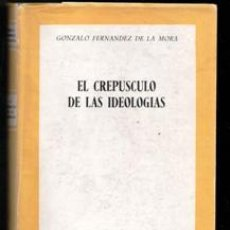 Livros em segunda mão: EL CREPUSCULO DE LAS IDEOLOGIAS, GONZALO FERNÁNDEZ DE LA MORA. Lote 187503016