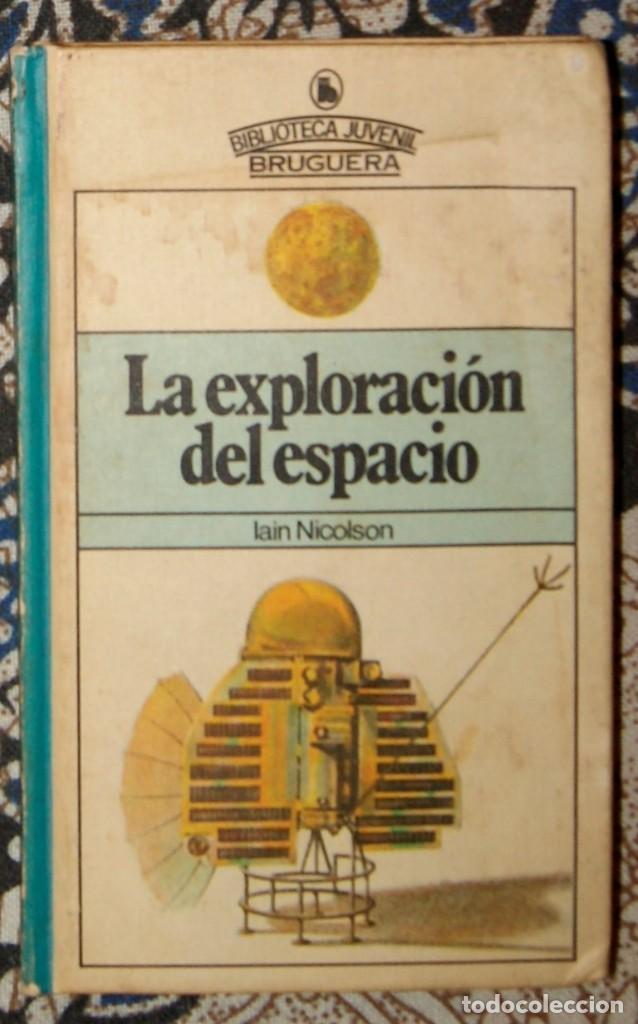 LA EXPLORACIÓN DEL ESPACIO IAIN NICOLSON (Libros de Segunda Mano - Literatura Infantil y Juvenil - Otros)