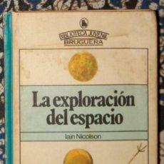 Libros de segunda mano: LA EXPLORACIÓN DEL ESPACIO IAIN NICOLSON . Lote 187506580