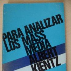 Livros em segunda mão: PARA ANALIZAR LOS MASS-MEDIA, DE ALBERT KIENTZ. Lote 187596542