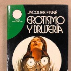 Libros de segunda mano: EROTISMO Y BRUJERÍA. JACQUES FINNÉ. EDICIONES AURA 1975. 367 PÁGINAS.. Lote 187617241