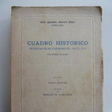 Livres d'occasion: CUADRO HISTÓRICO DE ESTAS ISLAS CANARIAS DE 1808 A 1812. ÁLVAREZ RIXO. LAS PALMAS 1955. Lote 187631427
