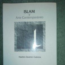 Libros de segunda mano: ISLAM Y ARTE CONTEMPORÁNEO..1994. Lote 187631577