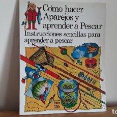 Libros de segunda mano: CÓMO HACER APAREJOS DE PESCA, SM PLESA. Lote 187640025