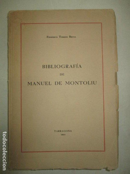 Libros de segunda mano: BIBLIOGRAFÍA DE MANUEL DE MONTOLIU. Homenaje en sus bodas de oro con las letras. TORRES BRULL, F. - Foto 2 - 123253399