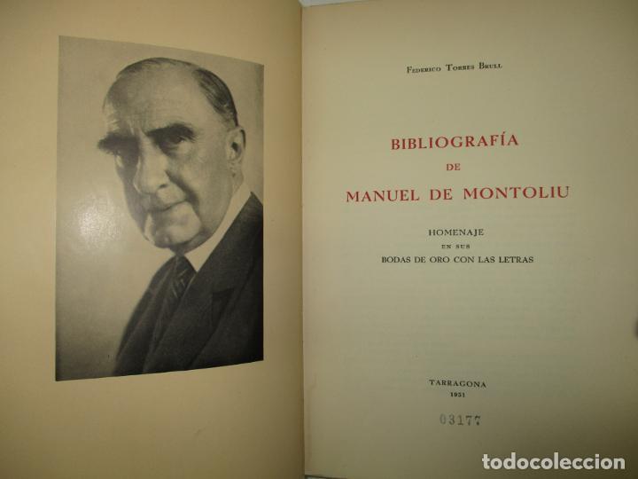 BIBLIOGRAFÍA DE MANUEL DE MONTOLIU. HOMENAJE EN SUS BODAS DE ORO CON LAS LETRAS. TORRES BRULL, F. (Libros de Segunda Mano - Bellas artes, ocio y coleccionismo - Otros)