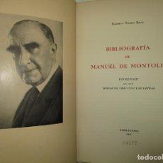 Libros de segunda mano: BIBLIOGRAFÍA DE MANUEL DE MONTOLIU. HOMENAJE EN SUS BODAS DE ORO CON LAS LETRAS. TORRES BRULL, F.. Lote 123253399