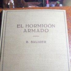Libros de segunda mano: ANTIGUO LIBRO DE 1940 EL HORMIGÓN ARMADO POR RUDOLF SALIGER. Lote 188494383