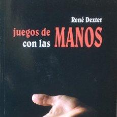 Libros de segunda mano: JUEGOS DE MANOS CON LAS MANOS. RENÉ DEXTER. (MAGIA).. Lote 188508432