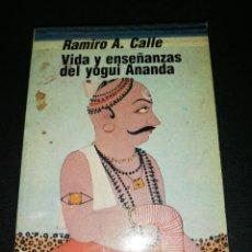 Livres d'occasion: RAMIRO A. CALLE, VIDA Y ENSEÑANZAS DEL YOGUI ANANDA. Lote 188525220