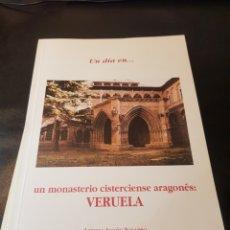 Libros de segunda mano: LIBRO UN DÍA EN UN MONASTERIO CISTERCIENSE ARAGÓN ES MONASTERIO DE VERUELA ARTURO ANSON. Lote 188542298