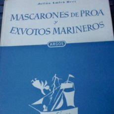 Libros de segunda mano: MASCARONES DE PROA Y EXVOTOS MARINEROS JULIAN AMICH BERT AÑO ARGOS AÑO 1949. Lote 188549913